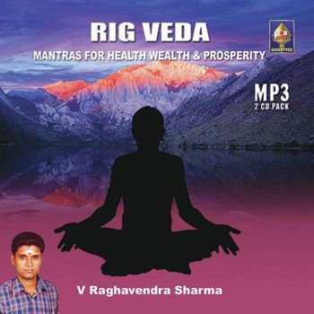 Rig Veda - Vol  1 - Mantras For Health Wealth And Prosperity (2011