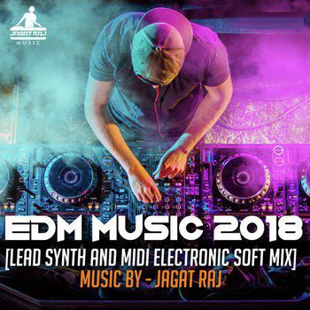 EDM Music 2018 (Lead Synth and Midi Electronic Soft Mix