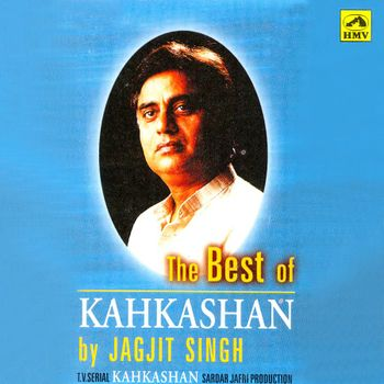 The Best Of Kahkashan - Jagjit Singh - Listen to The Best ...