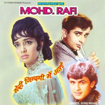 Rafi songs sung by sonu nigam mp3 free download.