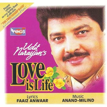 Udit Narayan - Love Is Life - Udit Narayan - Listen to Udit