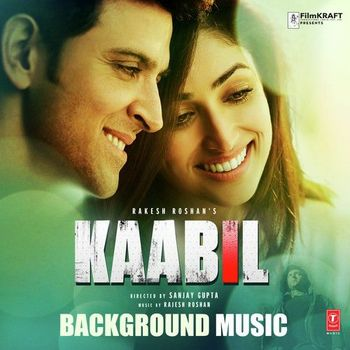 Background Music - Kaabil (2017) - Listen to Background Music