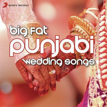 big fat punjabi wedding songs 2014