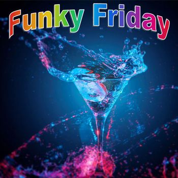 Funky Friday (2018) - Listen to Funky Friday songs/music