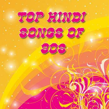 Top Hindi Songs of 90s - Listen to Top Hindi Songs of 90s